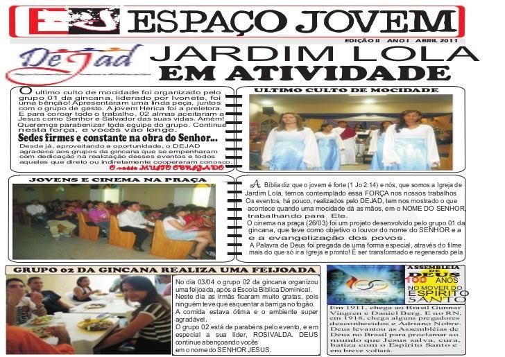 EDIÇÃO II      ANO I     ABRIL 2011                                 JARDIM LOLA                                    EM ATIV...