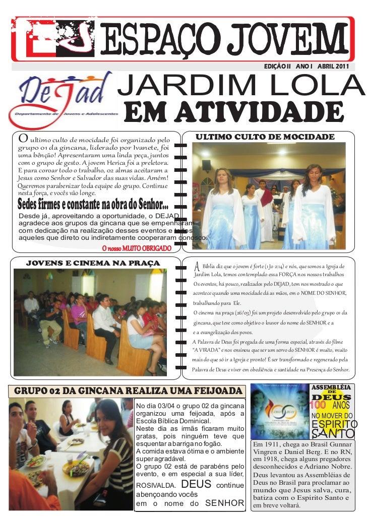 EDIÇÃO II ANO I ABRIL 2011                                  JARDIM LOLA                                    EM ATIVIDADEO u...