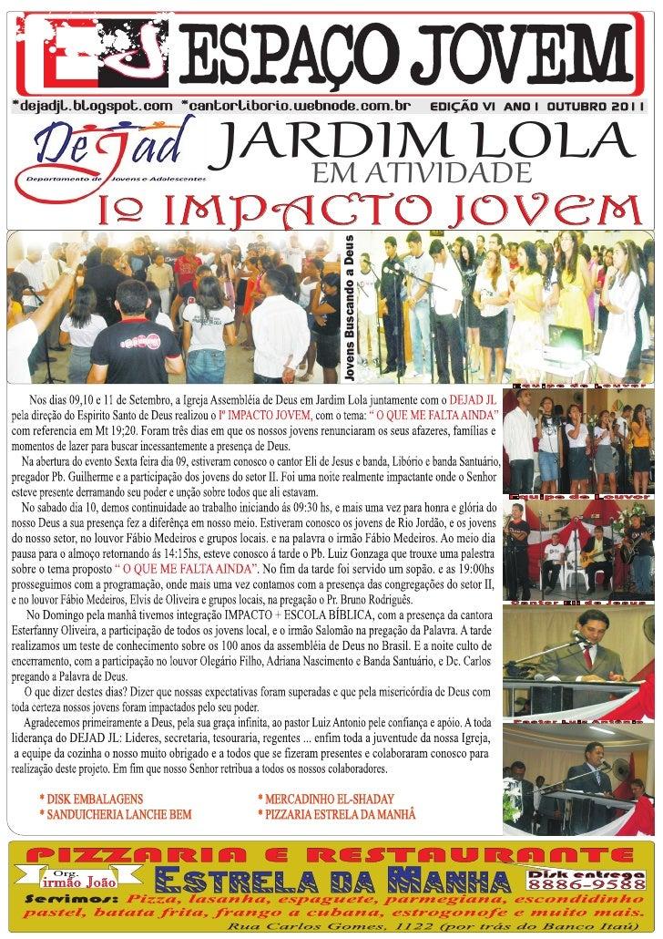 JARDIM LOLA      EM ATIVIDADEIº IMPACTO JOVEM       Jovens Buscando a Deus                                Equipe de Louvor...