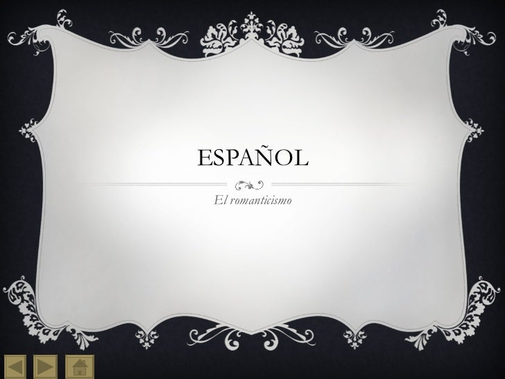 ESPAÑOL El romanticismo