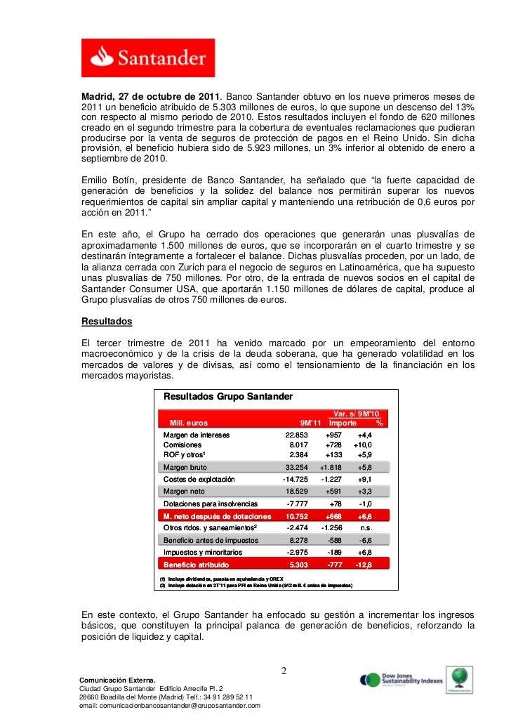 Madrid, 27 de octubre de 2011. Banco Santander obtuvo en los nueve primeros meses de2011 un beneficio atribuido de 5.303 m...