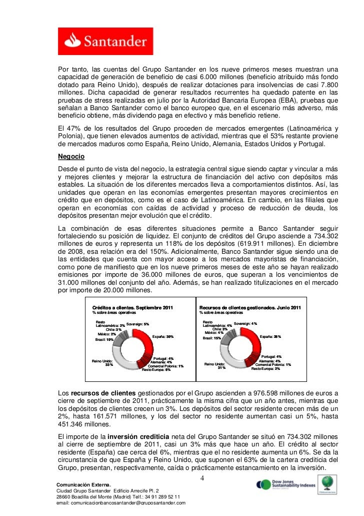 Por tanto, las cuentas del Grupo Santander en los nueve primeros meses muestran unacapacidad de generación de beneficio de...