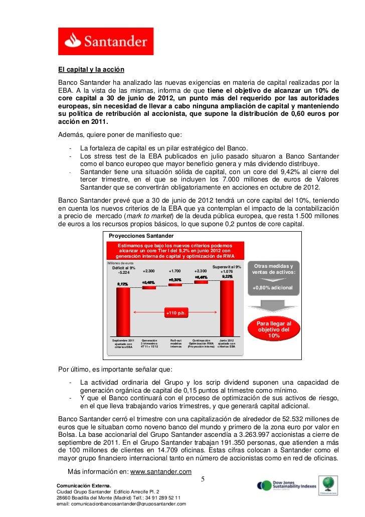 El capital y la acciónBanco Santander ha analizado las nuevas exigencias en materia de capital realizadas por laEBA. A la ...