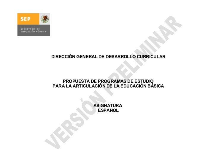 DIRECCIÓN GENERAL DE DESARROLLO CURRICULAR        PROPUESTA DE PROGRAMAS DE ESTUDIO PARA LA ARTICULACIÓN DE LA EDUCACIÓN B...