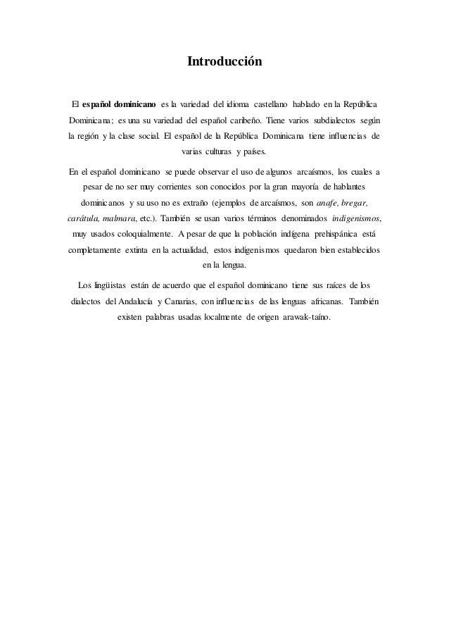 Introducción El español dominicano es la variedad del idioma castellano hablado en la República Dominicana; es una su vari...