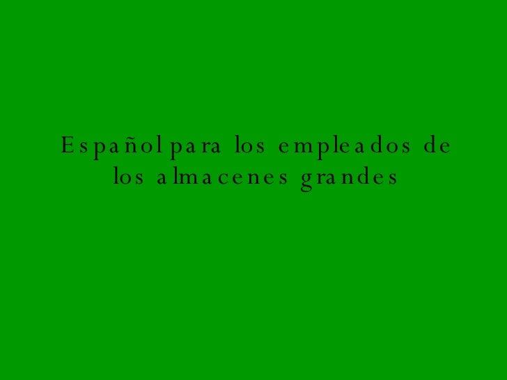 Español para los empleados de los almacenes grandes