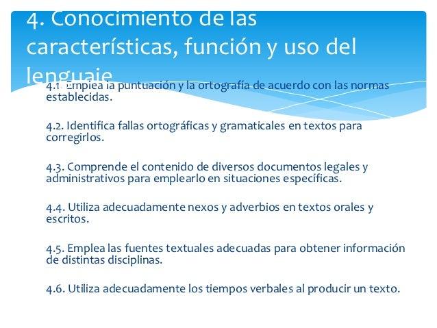 4. Conocimiento de lascaracterísticas, función y uso dellenguaje puntuación y la ortografía de acuerdo con las normas  4.1...
