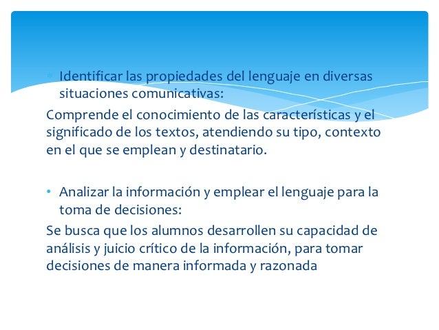 Identificar las propiedades del lenguaje en diversas  situaciones comunicativas:Comprende el conocimiento de las caracterí...