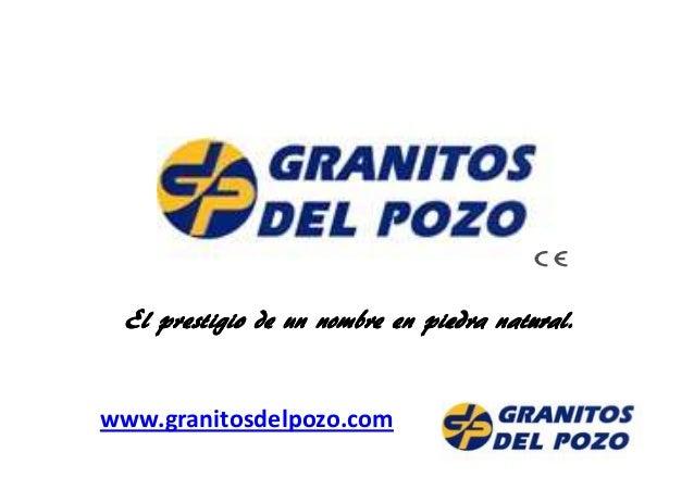 El prestigio de un nombre en piedra natural.www.granitosdelpozo.com