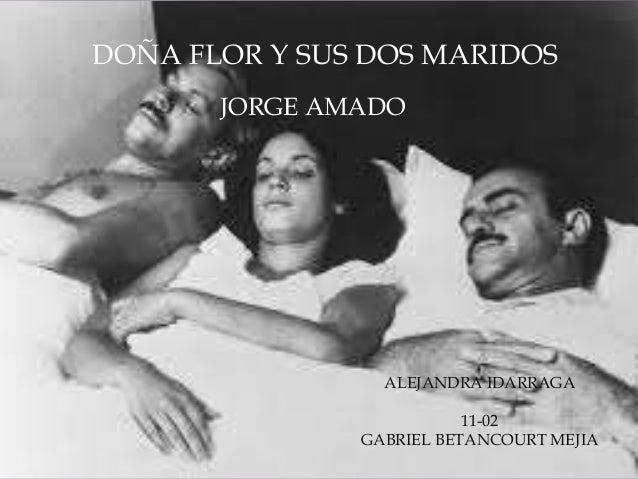 DOÑA FLOR Y SUS DOS MARIDOS  JORGE AMADO  ALEJANDRA IDARRAGA  11-02  GABRIEL BETANCOURT MEJIA