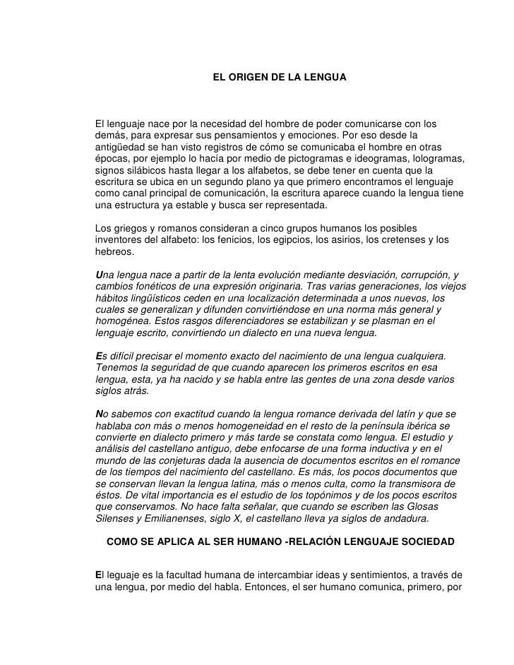 EL ORIGEN DE LA LENGUAEl lenguaje nace por la necesidad del hombre de poder comunicarse con losdemás, para expresar sus pe...