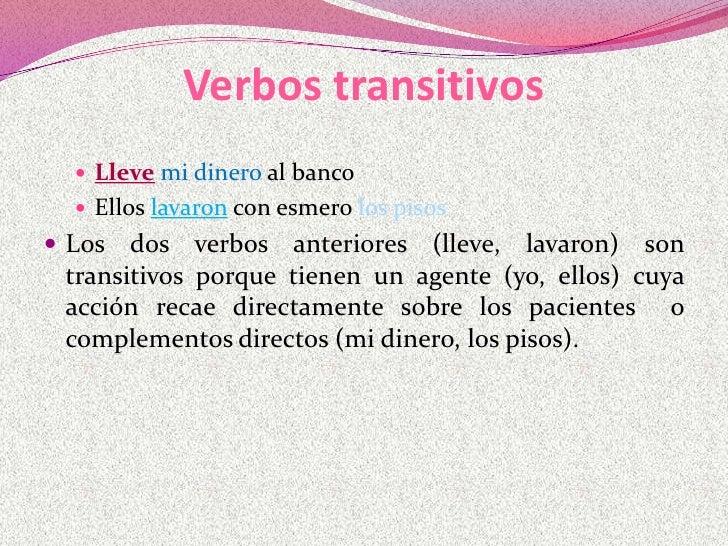 Juan ama la naturaleza.       V     O.D Para conocer si un verbo es transitivo hay que preguntarse qué  o qué cosa es el ...