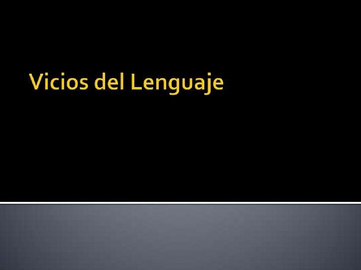 Vicios del Lenguaje<br />