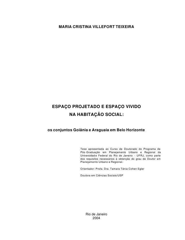 MARIA CRISTINA VILLEFORT TEIXEIRA  ESPAÇO PROJETADO E ESPAÇO VIVIDO          NA HABITAÇÃO SOCIAL:os conjuntos Goiânia e Ar...