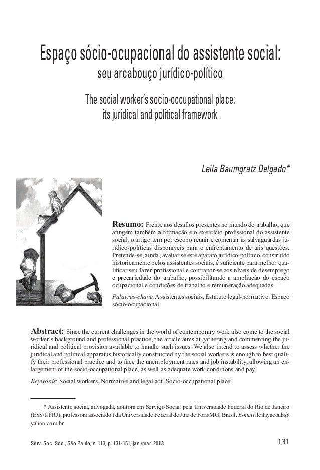 131Serv. Soc. Soc., São Paulo, n. 113, p. 131-151, jan./mar. 2013 Espaçosócio-ocupacionaldoassistentesocial: seu arcabouço...