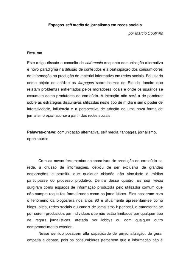 Espaços self media de jornalismo em redes sociais  por Márcio Coutinho  Resumo  Este artigo discute o conceito de self med...