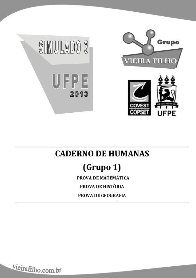 CADERNO DE HUMANAS                (Grupo 1)              PROVA DE MATEMÁTICA               PROVA DE HISTÓRIA              ...