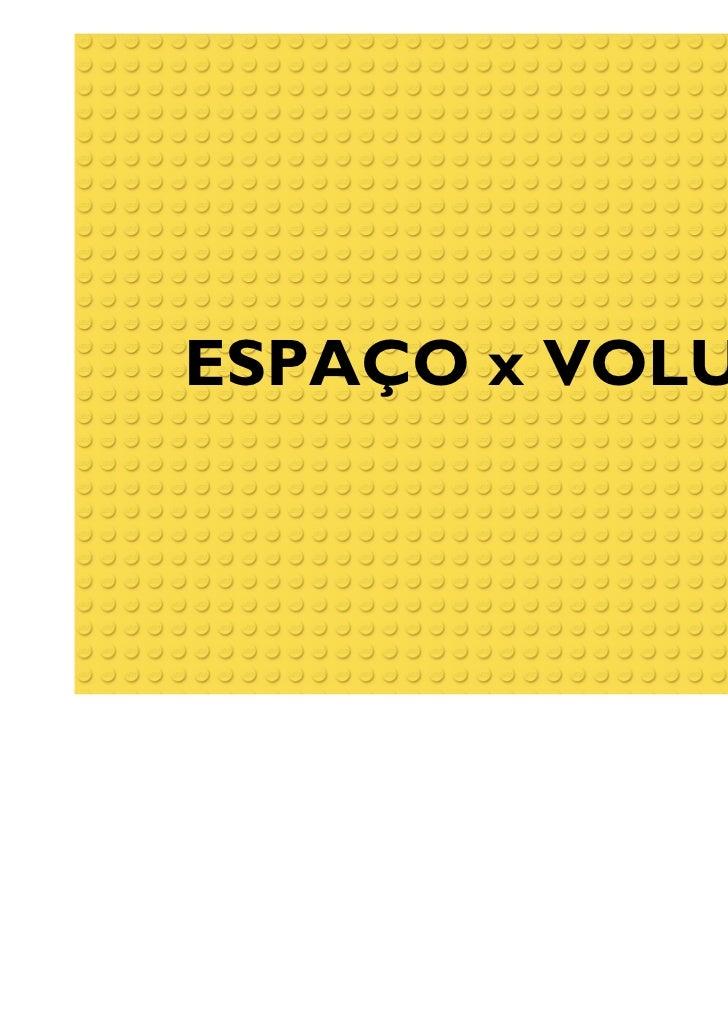 ESPAÇO x VOLUME