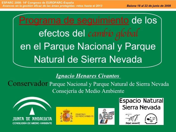 ESPARC 2008: 14ºCongreso de EUROPARC-España  Avances en la gestión eficaz de las áreas protegidas: retos hasta el 2013  B...