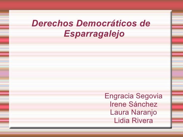 Derechos Democráticos de Esparragalejo Engracia Segovia Irene Sánchez Laura Naranjo Lidia Rivera