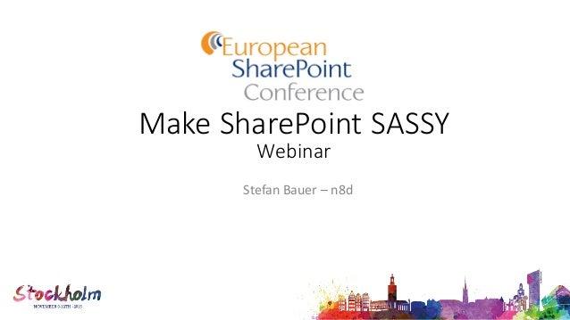 MakeSharePointSASSY Webinar StefanBauer– n8d
