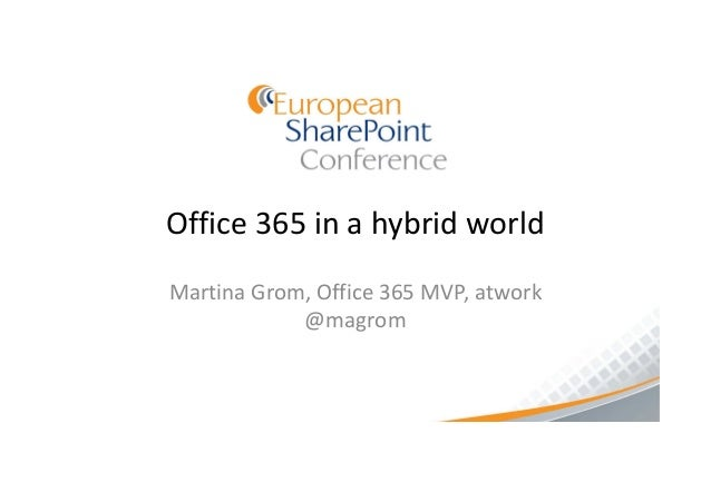 Office 365 in a hybrid worldMartina Grom, Office 365 MVP, atwork            @magrom