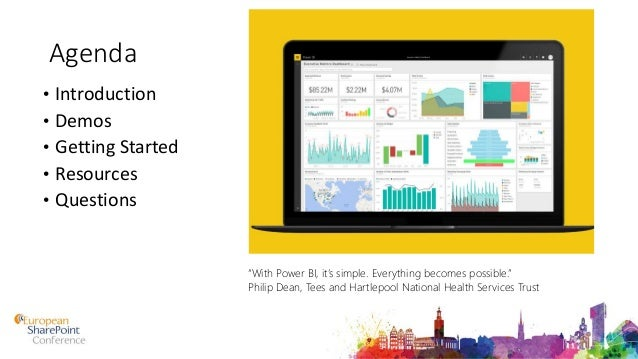 """Agenda • Introduction • Demos • Getting Started • Resources • Questions """"With Power BI, it's simple. Everything becomes po..."""