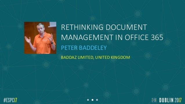 ESPC17 - Rethinking Document Management in Office 365 Slide 2
