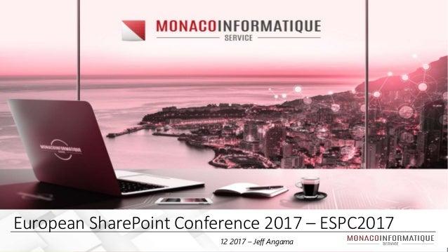 European SharePoint Conference 2017 – ESPC2017 12 2017 – Jeff Angama