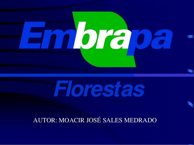 FlorestasAUTOR: MOACIR JOSÉ SALES MEDRADO