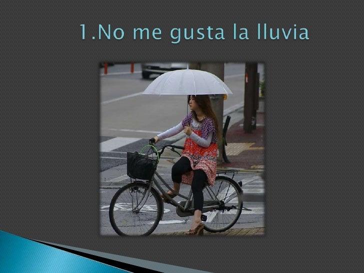 1.No me gusta la lluvia<br />