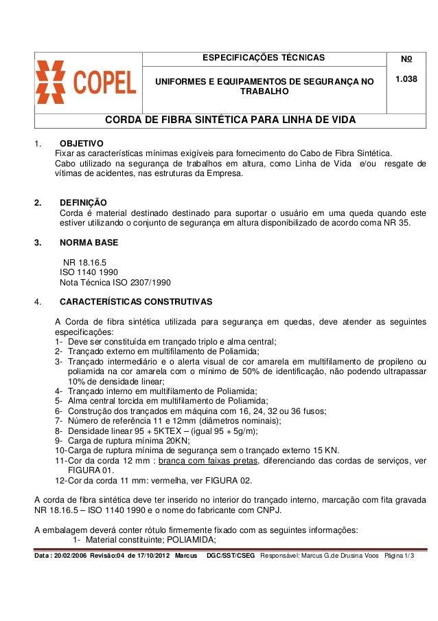ESPECIFICAÇÕES TÉCNICAS No 1.038UNIFORMES E EQUIPAMENTOS DE SEGURANÇA NO TRABALHO CORDA DE FIBRA SINTÉTICA PARA LINHA DE V...