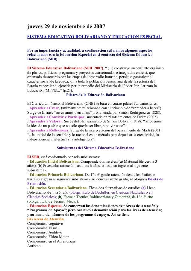 jueves 29 de noviembre de 2007 SISTEMA EDUCATIVO BOLIVARIANO Y EDUCACION ESPECIAL Por su importancia y actualidad, a conti...