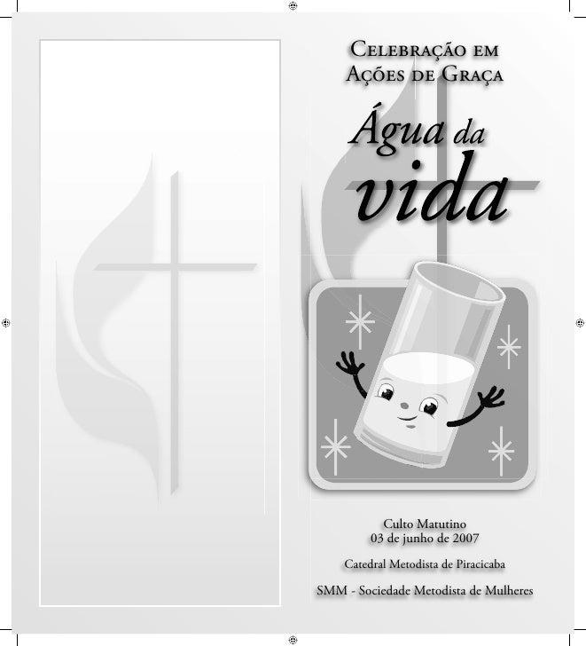 Celebração em      Ações de Graça                Culto Matutino          03 de junho de 2007     Catedral Metodista de Pir...