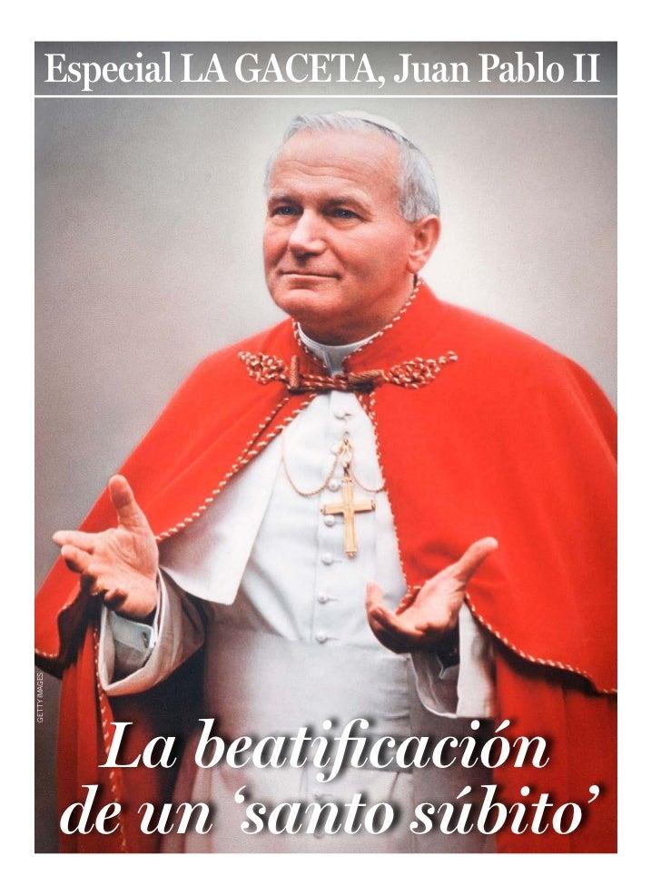 Especial LA GACETA, Juan Pablo IIGETTY IMAGES                La beatiicación               de un 'santo súbito'