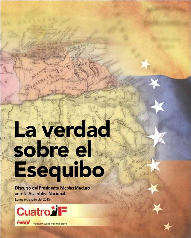 La verdad sobre el Esequibo Discurso del Presidente Nicolás Maduro ante la Asamblea Nacional Lunes 6 de julio del 2015 VEN...