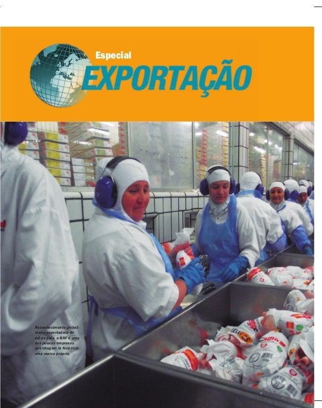Abril 2014 | AMANHÃ | 20 | Abril 2014 | AMANHÃ | 20 | Especial 8.407 Reconhecimento global: maior exportadora do sul do pa...