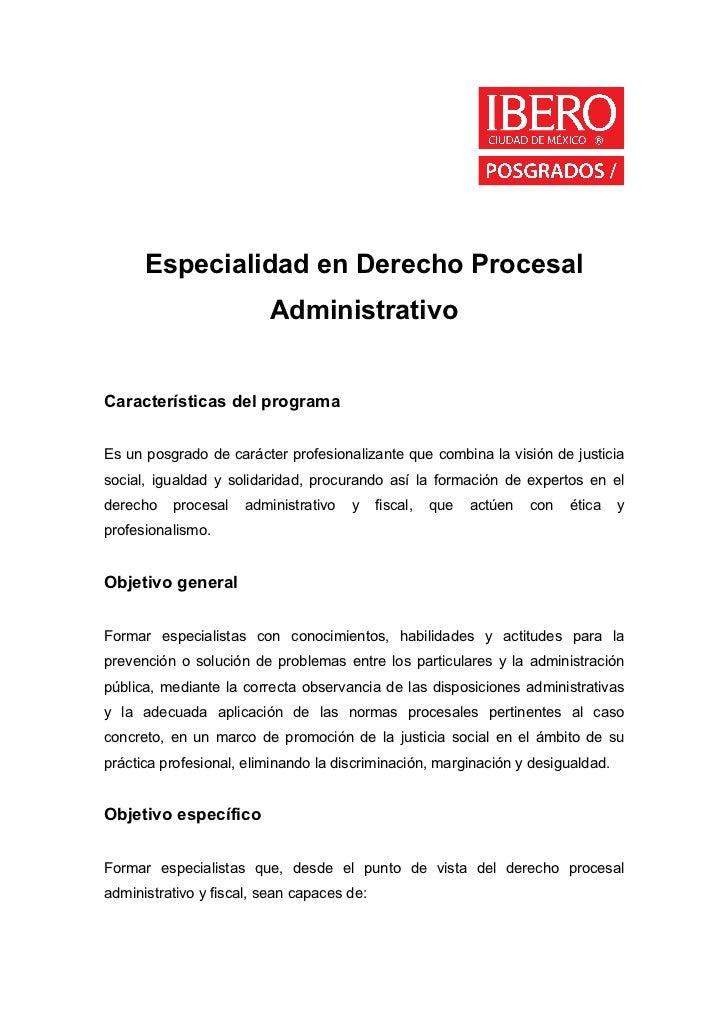Especialidad en Derecho Procesal                         AdministrativoCaracterísticas del programaEs un posgrado de carác...