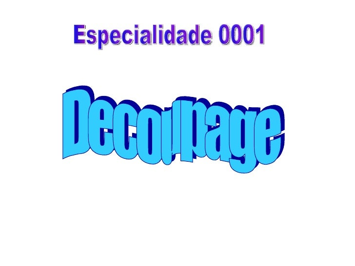 Especialidade 0001 Decoupage