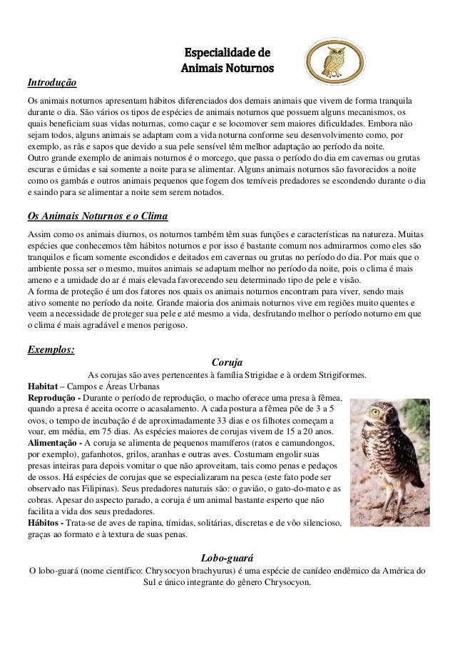 Especialidade de Animais Noturnos Introdução Os animais noturnos apresentam hábitos diferenciados dos demais animais que v...