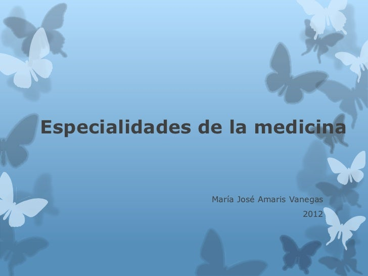 Especialidades de la medicina                María José Amaris Vanegas                                    2012
