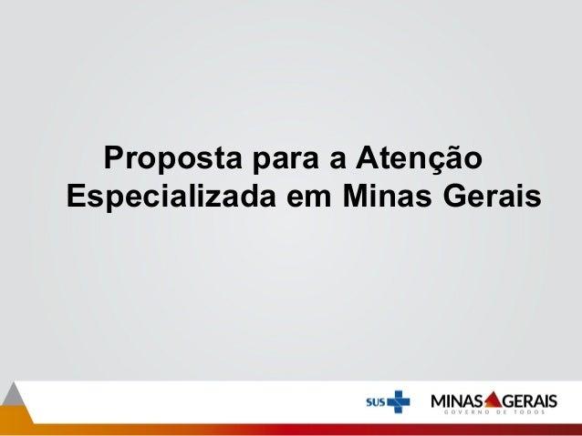 Proposta para a Atenção Especializada em Minas Gerais