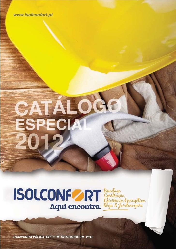www.isolconfort.ptCAMPANHA VÁLIDA ATÉ 8 DE SETEMBRO DE 2012