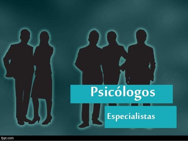 Psicólogos Especialistas