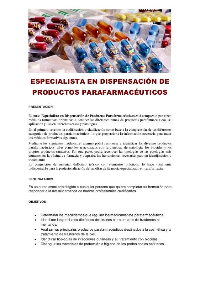 ESPECIALISTA EN DISPENSACIÓN DE PRODUCTOS PARAFARMACÉUTICOS PRESENTACIÓN. El curso Especialista en Dispensación de Product...