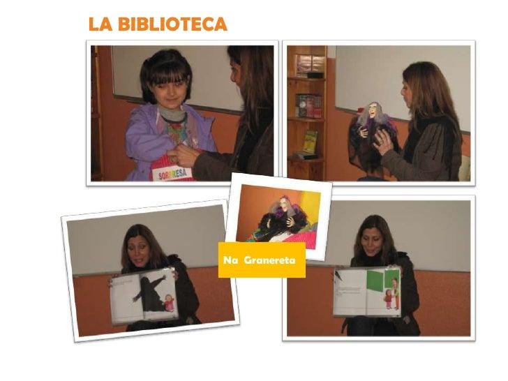 LA BIBLIOTECA            Na Granereta