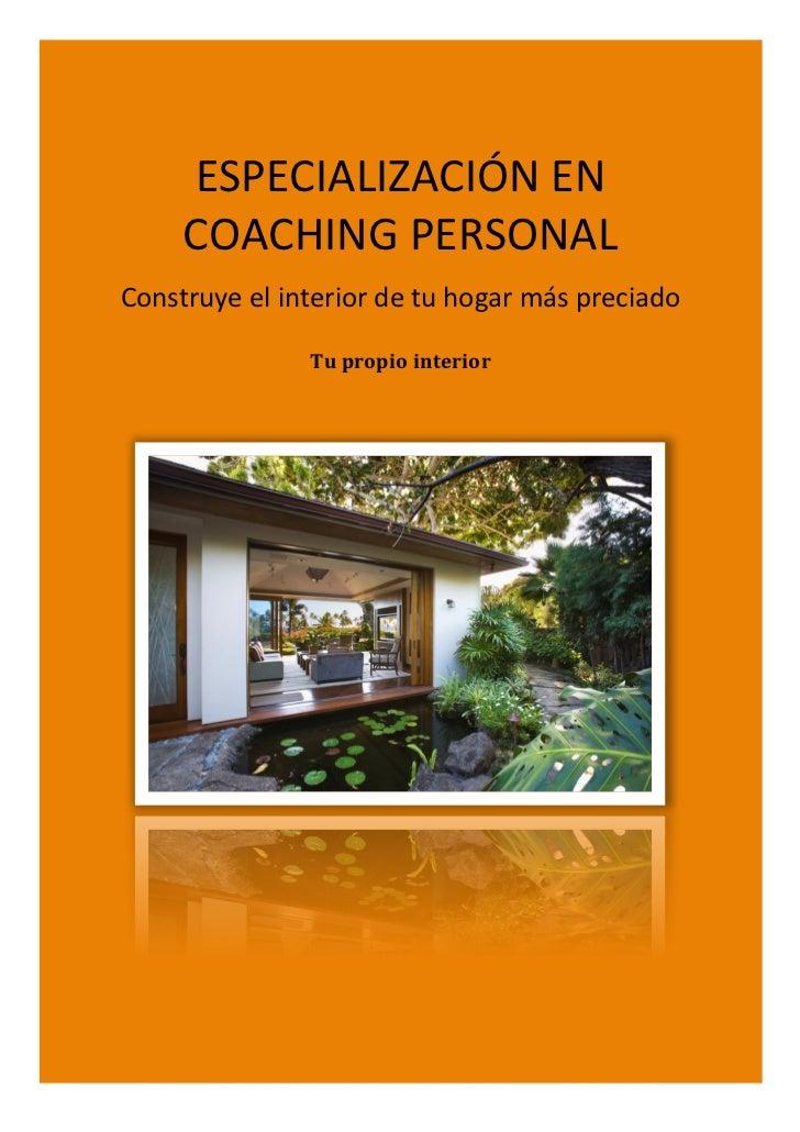 ESPECIALIZACIÓN EN               COACHING PERSONAL        Construye el interior de tu hogar más prec...