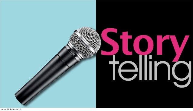 Story                           tellingjueves 12 de julio de 12