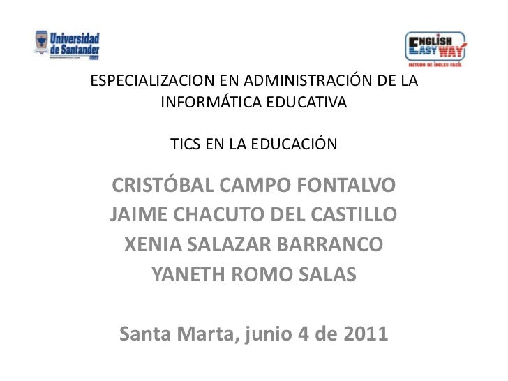 ESPECIALIZACION EN ADMINISTRACIÓN DE LA         INFORMÁTICA EDUCATIVA         TICS EN LA EDUCACIÓN  CRISTÓBAL CAMPO FONTAL...