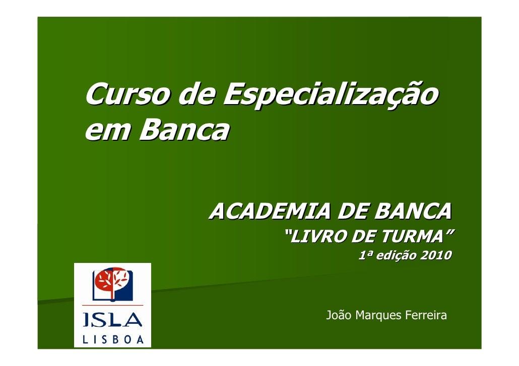 """Curso de Especialização em Banca          ACADEMIA DE BANCA              """"LIVRO DE TURMA""""                       1ª edição ..."""